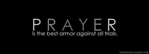 PRAYER - is the best armor against all trial