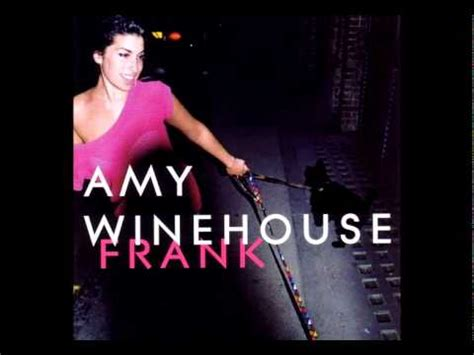 Amy Winehouse - Know You Now - Frank - YouTube