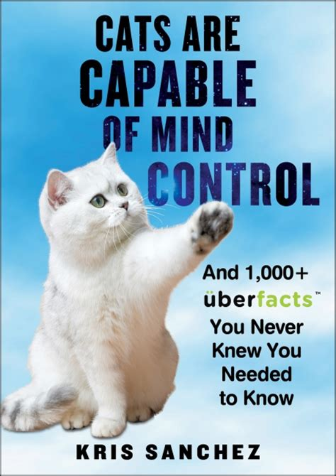 Cats Are Capable of Mind Control - Kris Sanchez - Hardcover